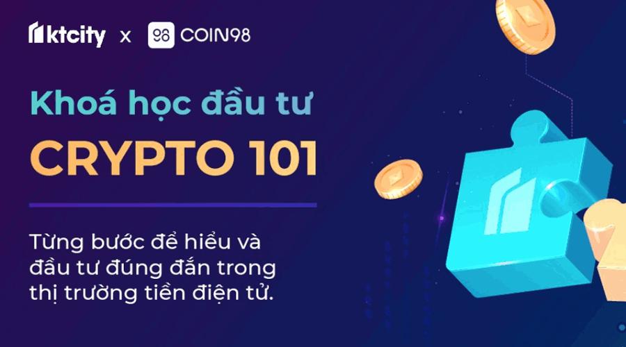 Khoá học đầu tư Crypto 101 - Từng bước để hiểu và đầu tư đúng đắn trong thị trường tiền điện tử.