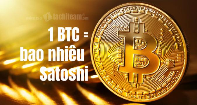 1 BTC bằng bao nhiêu Satoshi?